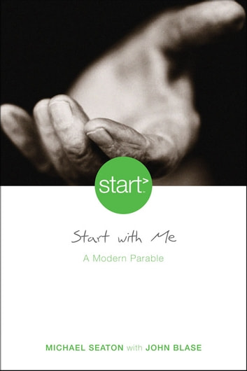 Start With Me - A Modern Parable ebook by Michael Seaton