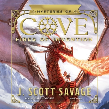 Fires of Invention audiobook by J. Scott Savage