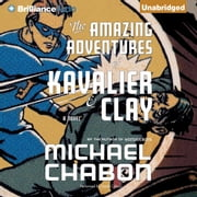 The Amazing Adventures of Kavalier & Clay audiobook by Michael Chabon