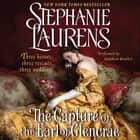 The Capture of the Earl of Glencrae audiobook by Stephanie Laurens