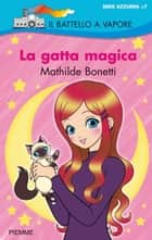 La gatta magica ebook by Mathilde Bonetti