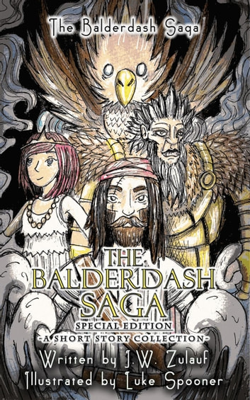 The Balderdash Saga - Special Edition - The Balderdash Saga Shorts, #4 ebook by J.W. Zulauf