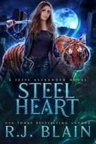 Steel Heart ebook by R.J. Blain