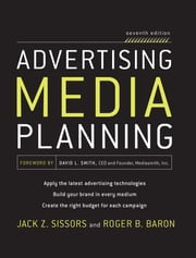Advertising Media Planning, Seventh Edition ebook by Roger Baron,Jack Sissors
