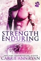Strength Enduring ebook by Carrie Ann Ryan