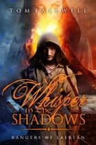 A Whisper In The Shadows ebook by Tom Fallwell