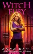 Witch Fury ebook by Anya Bast