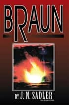 Braun ebook by J.N. Sadler