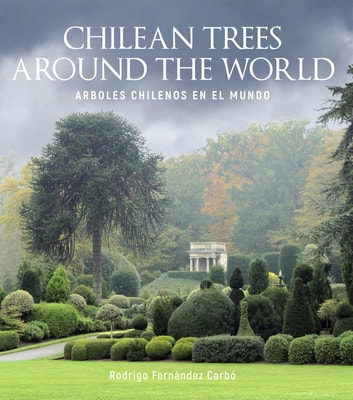 Chilean trees around the world ebook by Rodrigo Fernández Carbó
