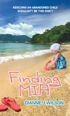 Finding Mia ebook by Dianne J. Wilson