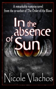 In the Absence of Sun ebook by Nicole Vlachos