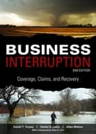 Business Interruption, 2nd edition ebook by Daniel Lentz,Daniel Torpey