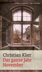Das ganze Jahr November ebook by Christian Klier