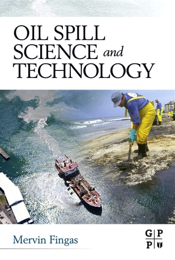 Oil Spill Science and Technology ebook by Mervin Fingas