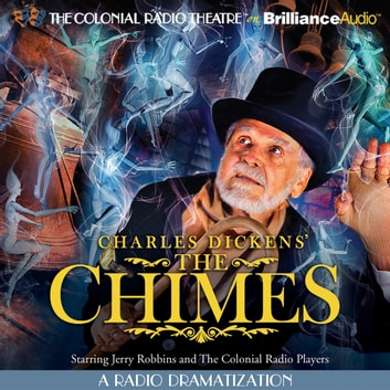 Charles Dickens' The Chimes - A Radio Dramatization audiobook by Charles Dickens
