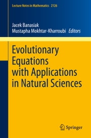 Evolutionary Equations with Applications in Natural Sciences ebook by Jacek Banasiak,Mustapha Mokhtar-Kharroubi