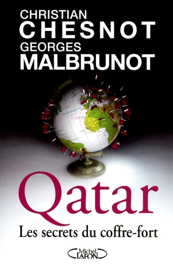 Qatar - Les secrets du coffre-fort ebook by Christian Chesnot,Georges Malbrunot