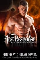First Response - A Boys Behaving Badly Anthology Book #5 ebook by