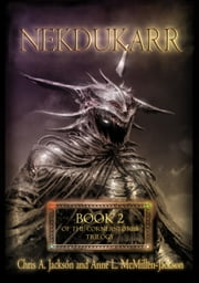 Nekdukarr - The Cornerstones Trilogy, #2 ebook by Chris A. Jackson,Anne L. McMillen-Jackson