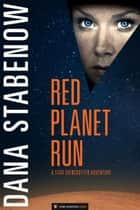 Red Planet Run ebook by Dana Stabenow