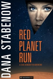 Red Planet Run - Star Svensdotter #3 ebook by Dana Stabenow