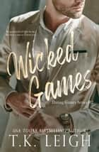 Wicked Games ebook by T.K. Leigh