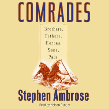 Comrades audiobook by Stephen E. Ambrose