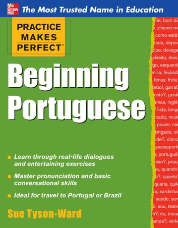 Practice Makes Perfect Beginning Portuguese eBook by Sue Tyson-Ward