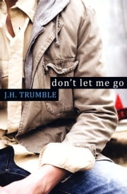 Don't Let Me Go ebook by J.H. Trumble