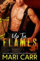 Up in Flames ebook by Mari Carr