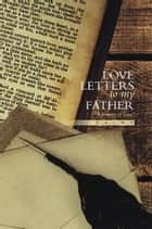 Love Letters to my Father ebook by Rainy