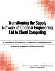 Transitioning the Supply Network of Chennai Engineering Ltd to Cloud Computing ebook by Chuck Munson