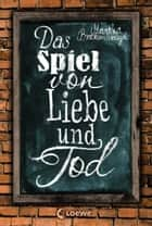 Das Spiel von Liebe und Tod 電子書 by Martha Brockenbrough, Jessika Komina, Sandra Knuffinke