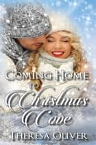 Coming Home to Christmas Cove ebook by Theresa Oliver