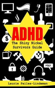ADHD ebook by Laurie Pailes-Lindeman
