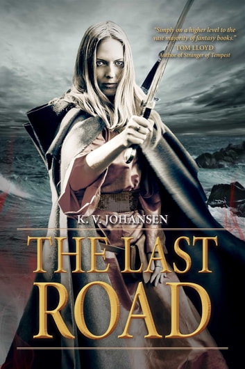 The Last Road ebook by K. Johansen