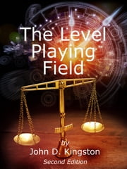 The Level Playing Field ebook by John D Kingston