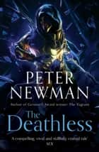 The Deathless eBook by Peter Newman