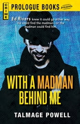 With a Madman Behind Me ebook by Talmage Powell