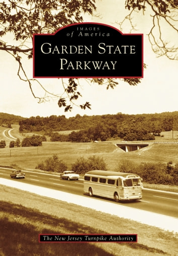 Garden State Parkway ebook by The New Jersey Turnpike Authority
