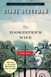The Zookeeper's Wife: A War Story ebook by Kobo.Web.Store.Products.Fields.ContributorFieldViewModel