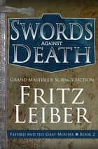 Swords Against Death ebook by Fritz Leiber