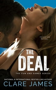 The Deal - The Fun and Games Series ebook by Clare James