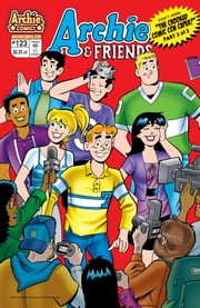 Archie & Friends #123 ebook by Alex Simmons,Fernando Ruiz,Jim Amash,Jack Morelli,Glenn Whitmore