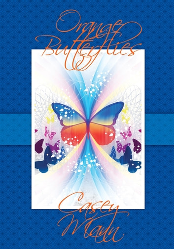 Orange Butterflies ebook by Casey Mann