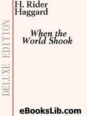 When the World Shook ebook by Haggard, H. Rider