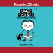 Timmy Failure: The Cat Stole My Pants audiobook by Stephan Pastis