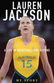My Story - A life in basketball and beyond ebook by Lauren Jackson