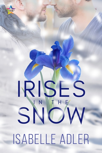 Irises in the Snow ebook by Isabelle Adler