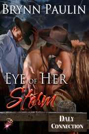 Eye of Her Storm (Daly Connection) ebook by Brynn Paulin